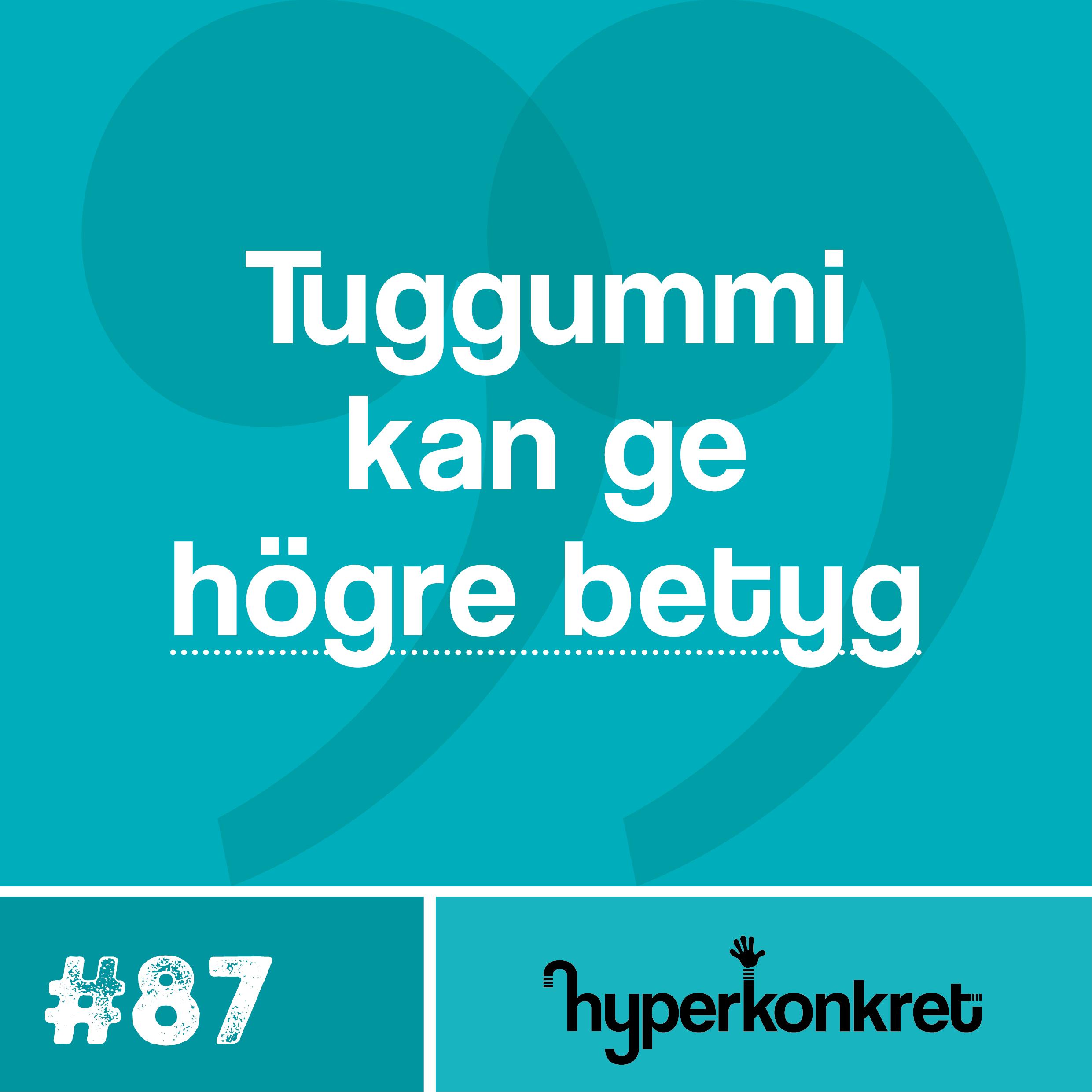 Hypertips #87 – Tuggummin kan ge högre betyg