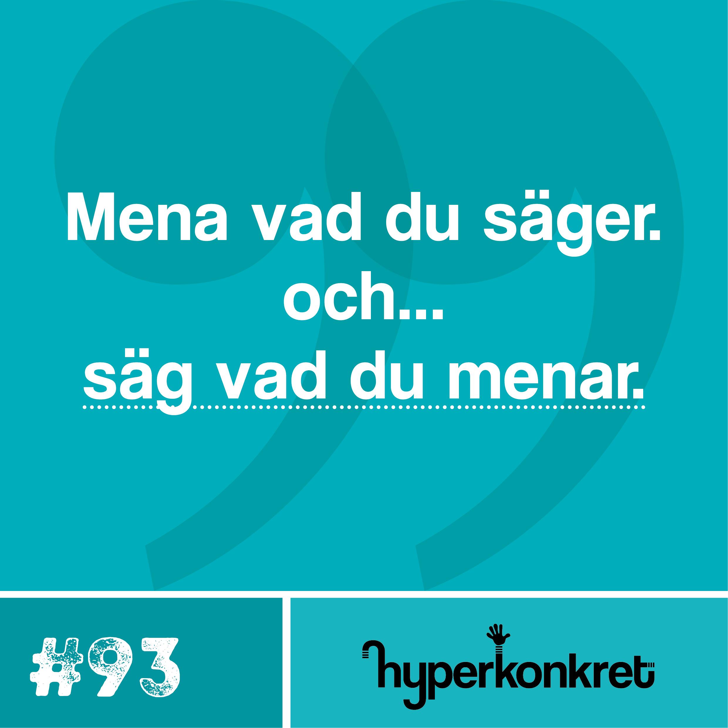 Hypertips #93 – Mena vad du säger och säg vad du menar