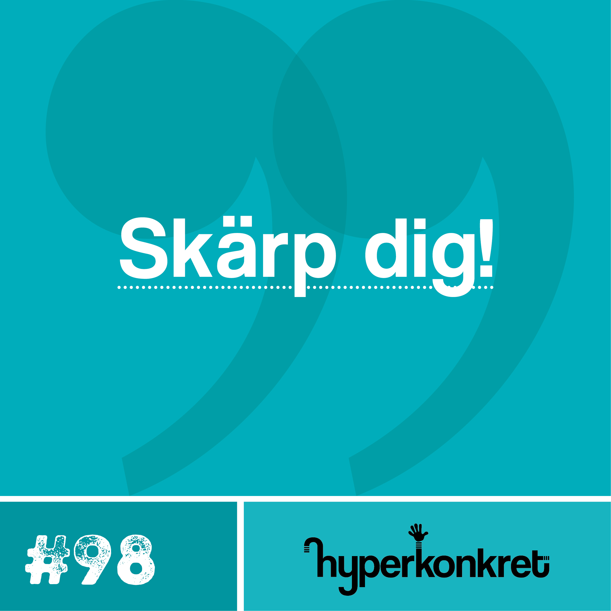 Hypertips #98 – Skärp dig!